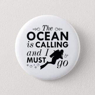 The Ocean Is Calling 6 Cm Round Badge