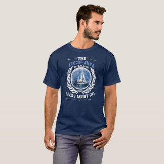 The Ocean is Calling Sailing Yacht T-Shirt
