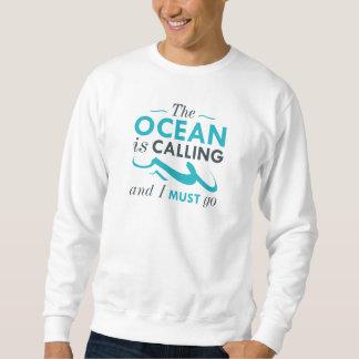 The Ocean Is Calling Sweatshirt
