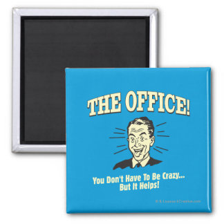 The Office: You Don't Have to Be Crazy Square Magnet
