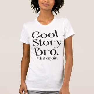 The Official Cool Story Bro. Tell it again.6 Tshirts