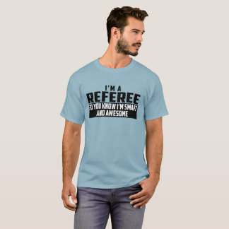The Official Smart and Awesome Referee T-Shirt