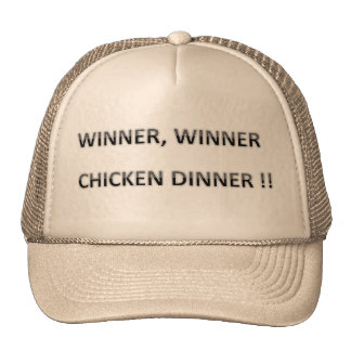 THE OLD  SAYING, WINNER WINNER CHICKEN DINNER CAP