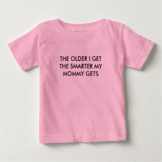 THE OLDER I GET MOMMY TSHIRT