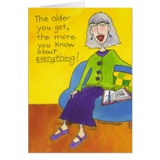 The Older You Get Greeting Card