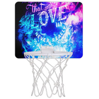 The Ones that Love Us in Creation's Heaven Mini Basketball Hoop