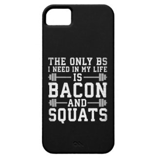 The Only BS I Need Is Bacon and Squats - Funny Gym iPhone 5 Cover