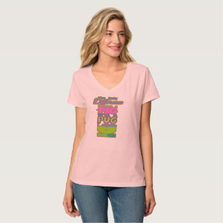 THE ONLY DIFFERENCE BETWEEN A PIG AND A PUG IS U. T-Shirt