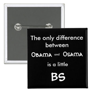 The only difference between , Osama , and, Obam... 15 Cm Square Badge