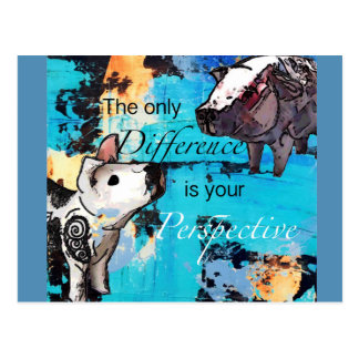 The only difference is your perspective postcard