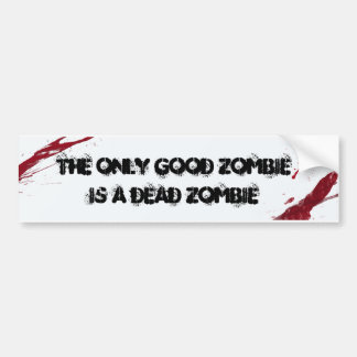 The only good Zombie bumper sticker