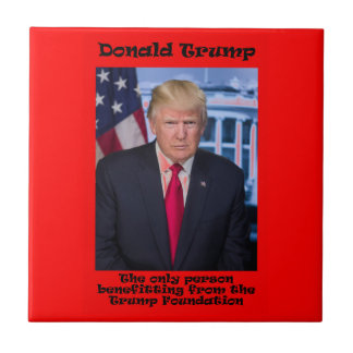 The Only Person Benefitting - Anti Trump Ceramic Tile