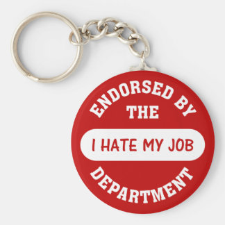 The only reason I go to work is to hate my job Key Ring