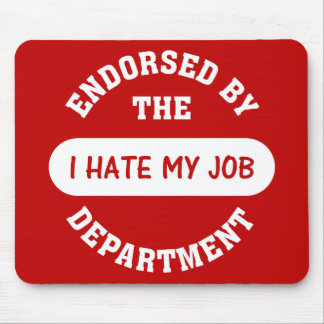 The only reason I go to work is to hate my job Mouse Pad