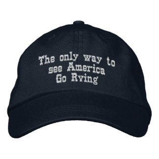 The only way to see America Go Rving Embroidered Hat