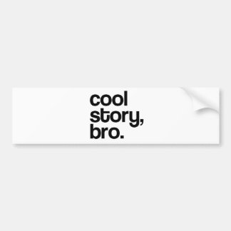 THE ORIGINAL COOL STORY BRO BUMPER STICKER