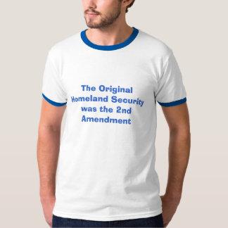 The Original Homeland Security was the 2nd Amen... T-Shirt
