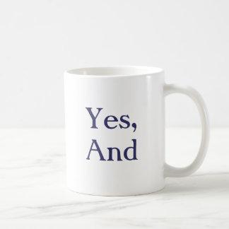 """The Original """"Yes, And"""" Mug"""