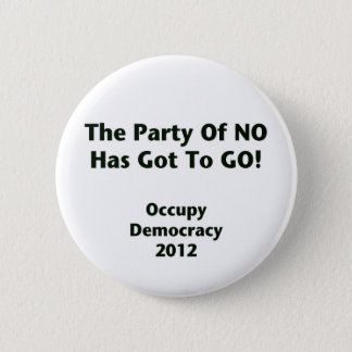 The Party of No Has Got to Go 6 Cm Round Badge