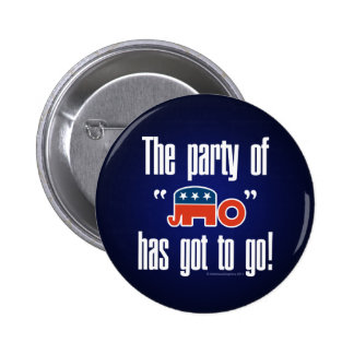 The Party of No Has Got To Go! 6 Cm Round Badge