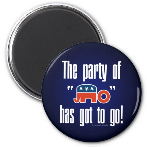 The Party of No Has Got To Go! Fridge Magnets