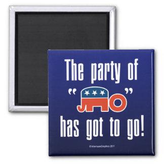 The Party of No Has Got To Go Refrigerator Magnet