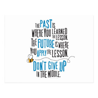 """""""The past is where you learned the lesson..."""" Postcard"""