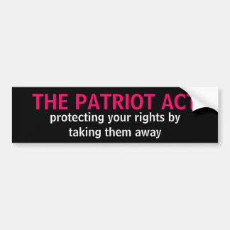 THE PATRIOT ACT BUMPER STICKER