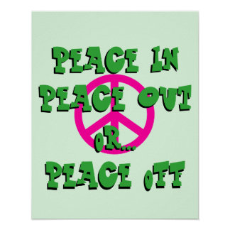 The Peace In, Out, or Off Poster