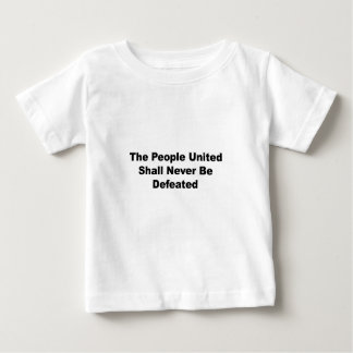 The People United Shall Never Be Defeated Baby T-Shirt