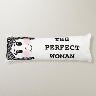 The perfect woman BODY PILLOW