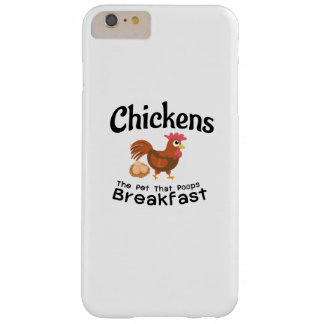 The Pet That Poops Breakfast Chicken Funny Farmer Barely There iPhone 6 Plus Case