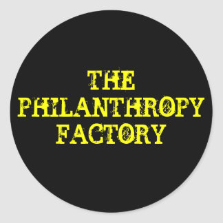 THE PHILANTHROPY FACTORY CLASSIC ROUND STICKER