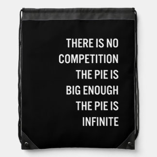 The Pie Is Big Enough Quote (Customizable Color) Drawstring Backpacks