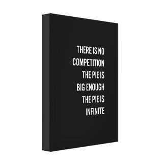 The Pie Is Big Enough Quote (Customizable Color) Canvas Print