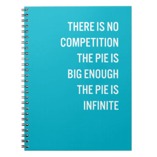 The Pie Is Big Enough Quote (Customizable Color) Notebook