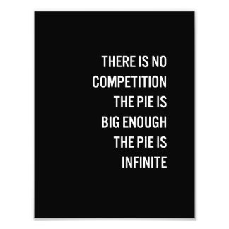 The Pie Is Big Enough Quote (Customizable Color) Photo Art