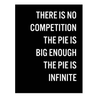 The Pie Is Big Enough Quote (Customizable Color) Postcard