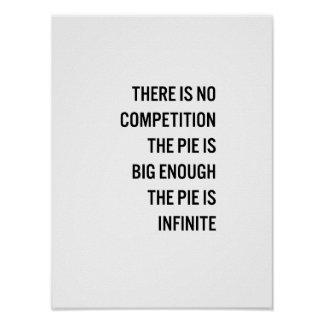 The Pie Is Big Enough Quote (Customizable Color) Poster