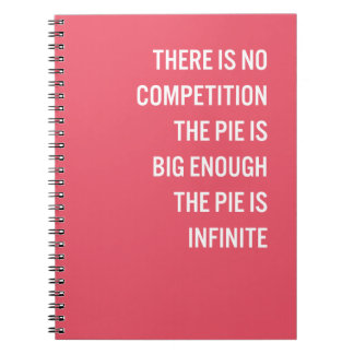 The Pie Is Big Enough Quote (Customizable Color) Spiral Note Books