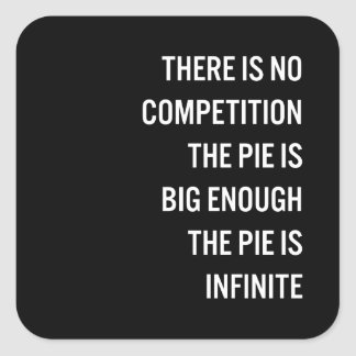 The Pie Is Big Enough Quote (Customizable Color) Square Sticker