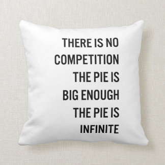 The Pie Is Big Enough Quote (Customizable Color) Throw Cushions