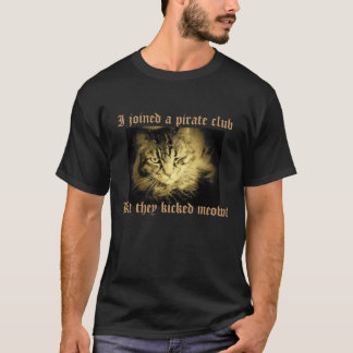 The Pirate Club Kicked Meowt T-Shirt