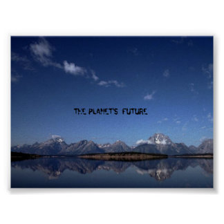 THE PLANET'S FUTURE POSTER