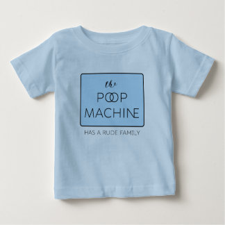 The Poop Machine Has a Rude Family Blue Baby T-Shirt