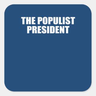 THE POPULIST PRESIDENT STICKER