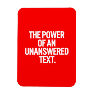 The power of an unanswered text stressful unhappy magnet