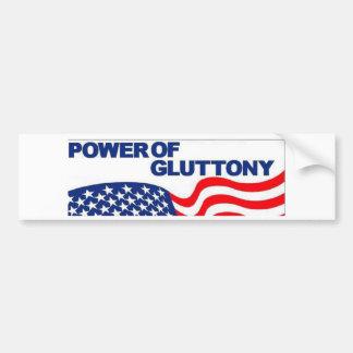 The Power of Gluttony Bumper Sticker