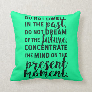 The Present Moment - Inspirational Quote Cushion