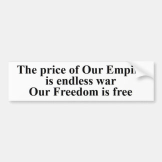 The price of freedom is eternal vigilance not war bumper sticker
